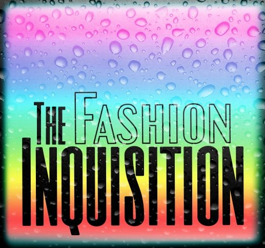 The Fashion Inquisition